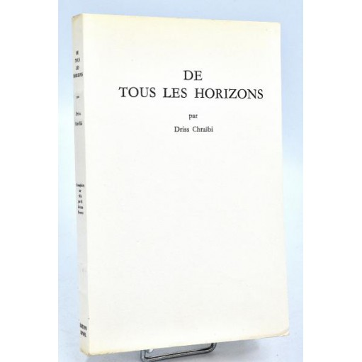 Driss Chraïbi : DE TOUS LES HORIZONS. Nouvelles - 1958. Tirage de tête
