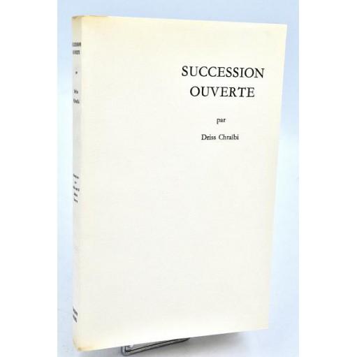 Driss Chraïbi : SUCCESSION OUVERTE - 1962. Tirage de tête