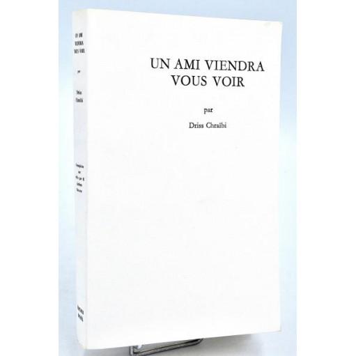 Driss Chraïbi : UN AMI VIENDRA VOUS VOIR - 1967. Tirage de tête