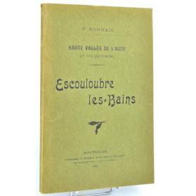 P. Bonnail : ESCOULOUBRE-LES-BAINS, Haute vallée de l'Aude. 1905