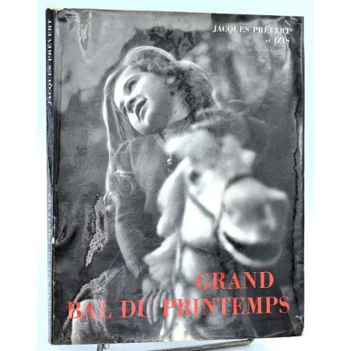 Jacques Prévert : GRAND BAL DE PRINTEMPS - Photographies d'Izis Bidermanas