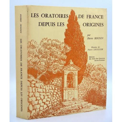 P. Irigoin: LES ORATOIRES DE FRANCE DEPUIS LES ORIGINES