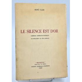 René Clair : LE SILENCE EST D'OR, illustrations Léon Barsacq - 1946