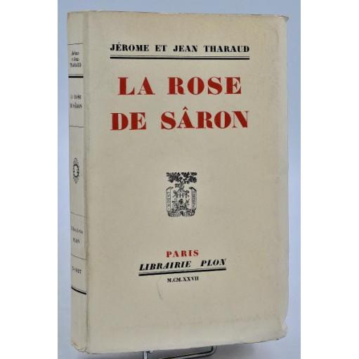 Jérome et Jean Tharaud : LA ROSE DE SÂRON - 1927