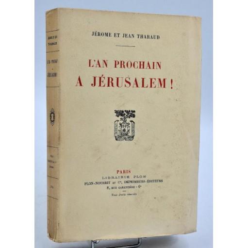 Jérome et Jean Tharaud : L'AN PROCHAIN A JERUSALEM ! 1924