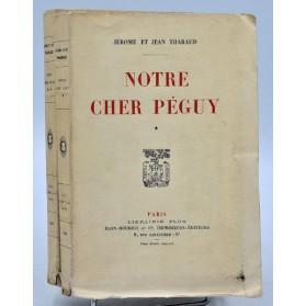 Jérome et Jean Tharaud : NOTRE CHER PEGUY -1926. E.O.