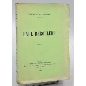 Jérome et Jean Tharaud : PAUL DEROULEDE -1914