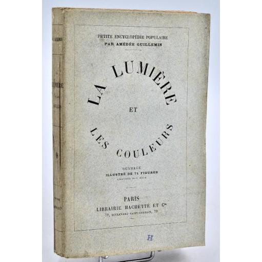 Amédée Guillemin : LA LUMIERE ET LES COULEURS - 1883