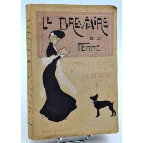 Mme de Tramar : LE BREVIAIRE DE LA FEMME - Pratiques Secrètes de la Beauté. 1903