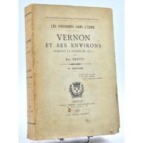 Léo. Bertin : VERNON ET SES ENVIRONS pendant la Guerre de 1870-71