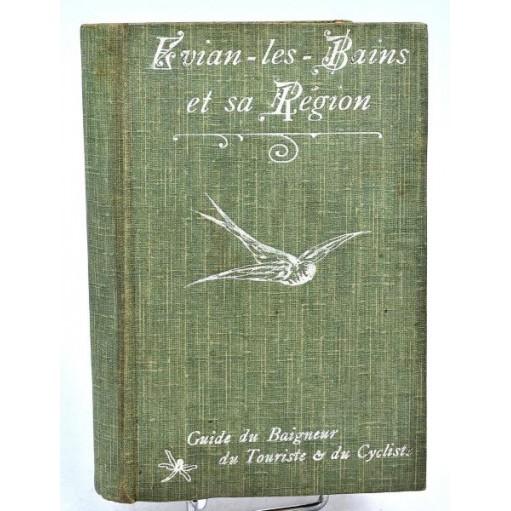 J. Arnulf & R. Bercioux : EVIAN-LES-BAINS et sa Région. Guide 1903