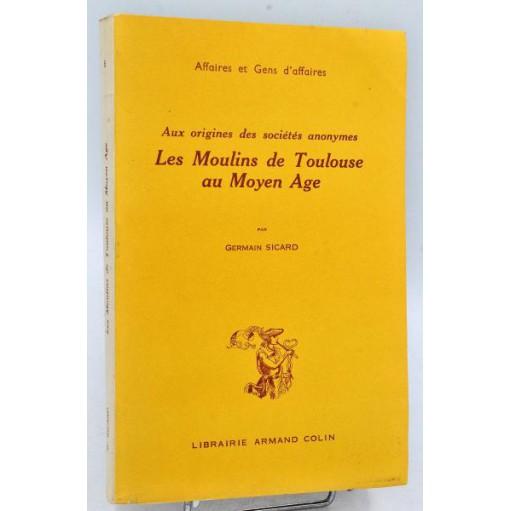 Germain Sicard : LES MOULINS DE TOULOUSE AU MOYEN AGE... 1953