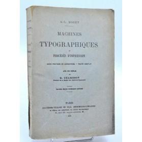 A.-L. Monet : MACHINES TYPOGRAPHIQUES - PROCEDES D'IMPRESSION. 1898