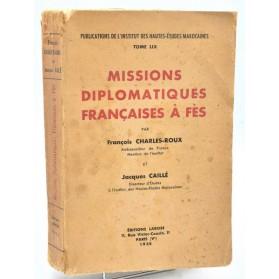 F. Charles-Roux & Jacques Caillé : MISSIONS DIPLOMATIQUES FRANCAISES A FES