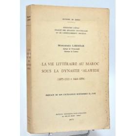 Mohammed Lakhdar : LA VIE LITTERAIRE AU MAROC SOUS LA DYNASTIE ALAWIDE - 1971