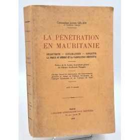 Cdt. Gillier : LA PENETRATION EN MAURITANIE, Découverte, Exploration, Conquête...