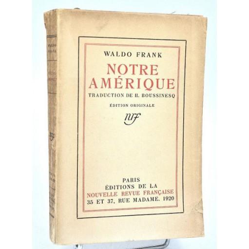 Waldo Frank : NOTRE AMERIQUE. nrf 1920, édition originale
