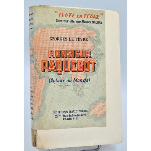 Georges le Fevre : MONSIEUR PAQUEBOT (Autour du Monde). 1928, E.O. num., envoi