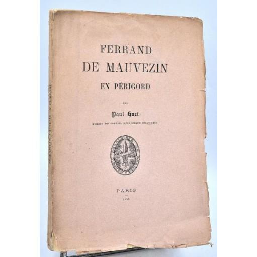 Paul Huet : FERRAND DE MAUVEZIN EN PERIGORD. 1895