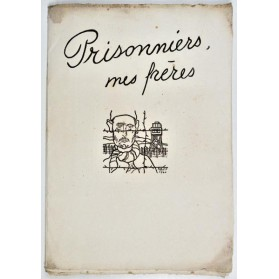 Charles Emile Pinson : PRISONNIERS, MES FRERES. 1943