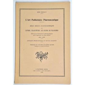 René Thiébaut : L'ART PUBLICITAIRE PHARMACEUTIQUE, 1894-1939