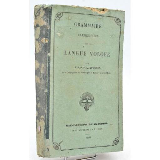 Wolof, R.P. Speisser : GRAMMAIRE ELEMENTAIRE DE LA LANGUE VOLOFE - 1888. Sénégal