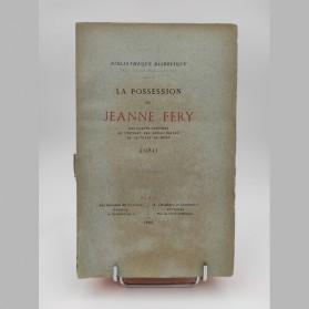 La possession de Jeanne Fery Religieuse professe du couvent des Sœurs Noires de la ville de Mons