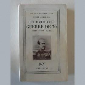 Henri Guillemein, Cette curieuse guerre de 70, Thiers-Trochu-Bazaine, éditions Gallimard 1956