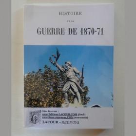 Histoire de la guerre de 1870-71, éditions Lacour, 2002