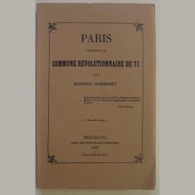 Goerges Jeanneret, Paris pendant la Commune révolutionnaire de 1871, EDHIS 1968.