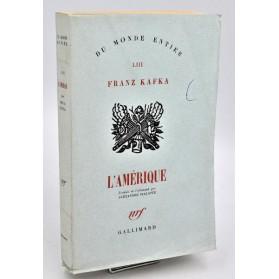 Franz Kafka : L'AMERIQUE. nrf 1946, édition originale sur pur fil