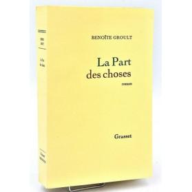 Benoîte Groult : LA PART DES CHOSES.- 1972, Edition Originale, ex n° 2/34