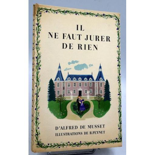 Alfred de Musset : IL NE FAUT JURER DE RIEN. Illustrations Peynet
