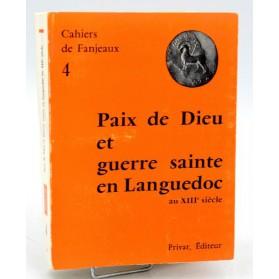 Cahiers de Fanjeaux n°4- PAIX DE DIEU et GUERRE SAINTE EN LANGUEDOC au XIIIème siècle