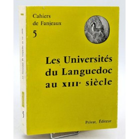 Cahiers de Fanjeaux n°5 - LES UNIVERSITES DU LANGUEDOC AU XIII° SIECLE