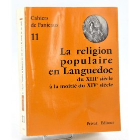 Cahiers de Fanjeaux n°11- LA RELIGION POPULAIRE EN LANGUEDOC, XIII°-XIV°