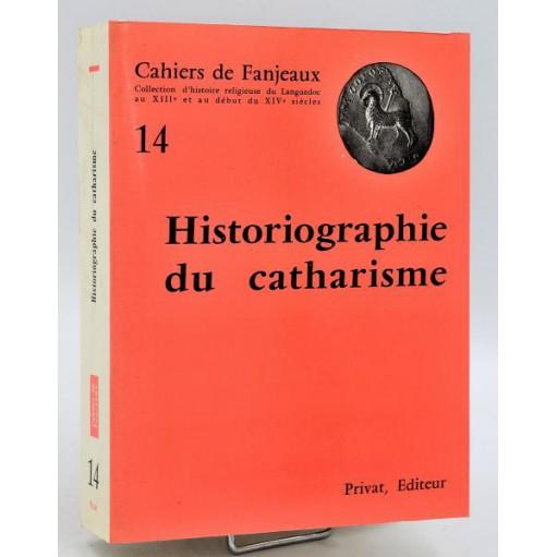 Cahiers de Fanjeaux n°14 - HISTORIOGRAPHIE DU CATHARISME