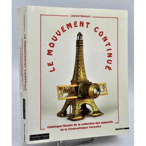 Laurent Mannoni: LE MOUVEMENT CONTINUE - Collection de la Cinémathèque Française